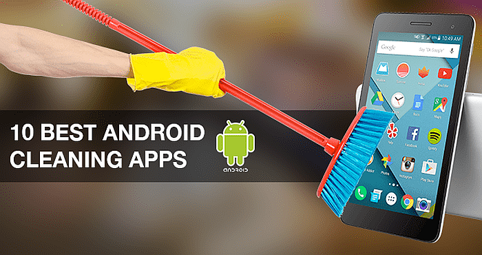 Best 10 Cleaning Apps that will Boost & Speed Up your Android